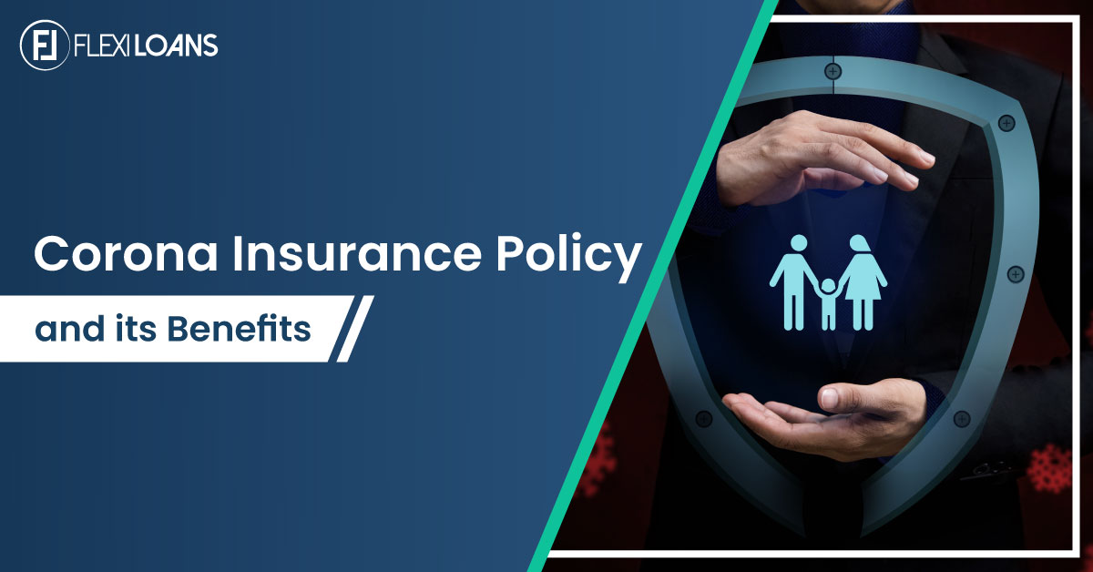 THE BENEFITS OF HAVING A CORONA INSURANCE POLICY