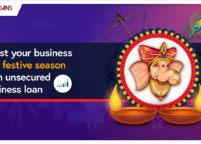 BOOST YOUR BUSINESS THIS FESTIVE SEASON WITH AN UNSECURED BUSINESS LOAN