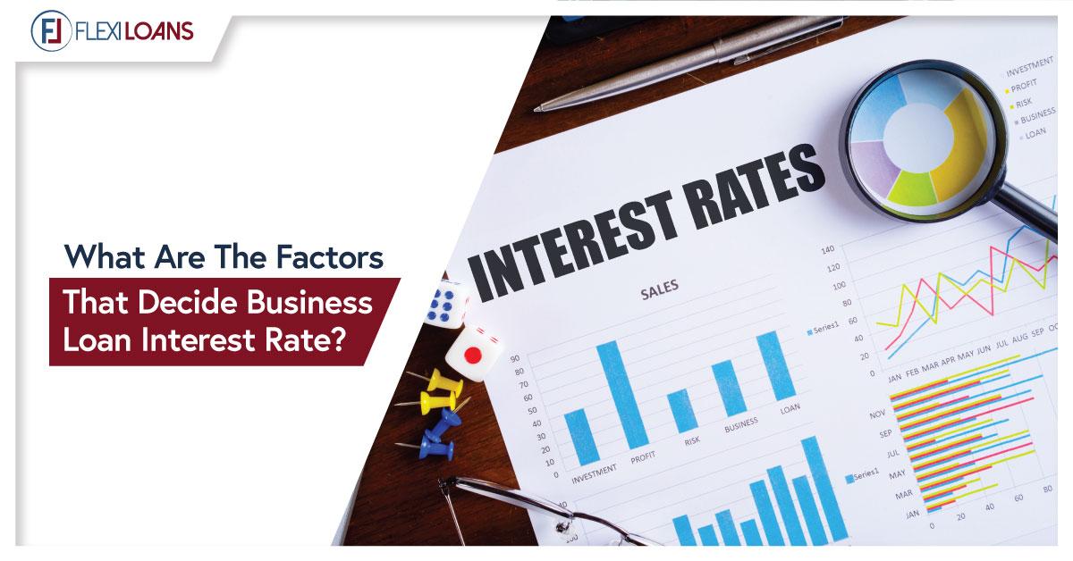 FACTORS THAT DECIDE BUSINESS LOAN INTEREST RATE