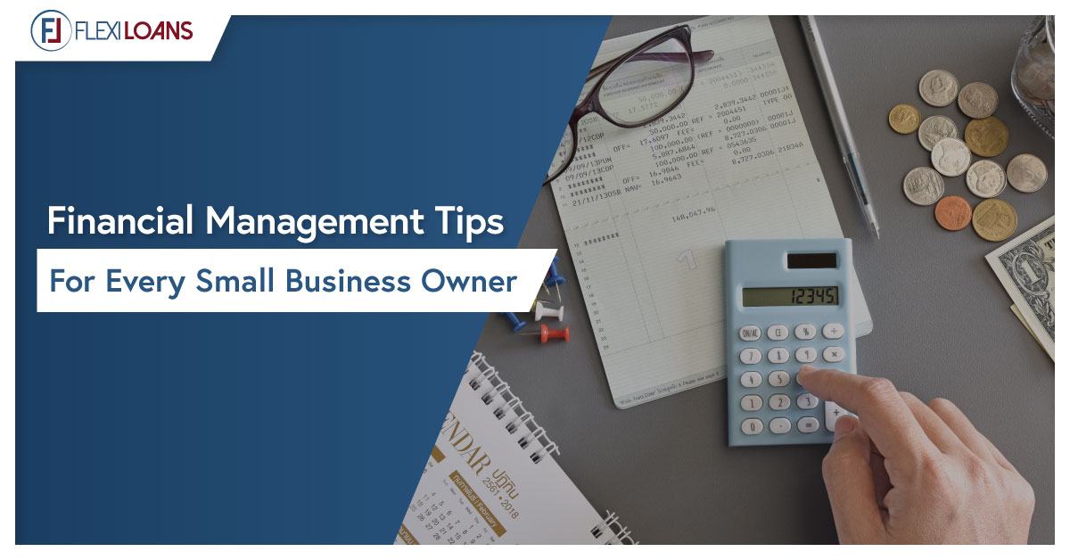 FINANCIAL MANAGEMENT TIPS FOR EVERY SMALL BUSINESS OWNER