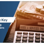GST – THE KEY TO OBTAINING BUSINESS LOANS
