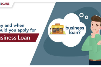 WHY AND WHEN SHOULD YOU APPLY FOR BUSINESS LOAN