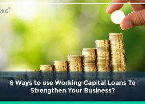 6 Ways to use Working Capital Loans To Strengthen Your Business?