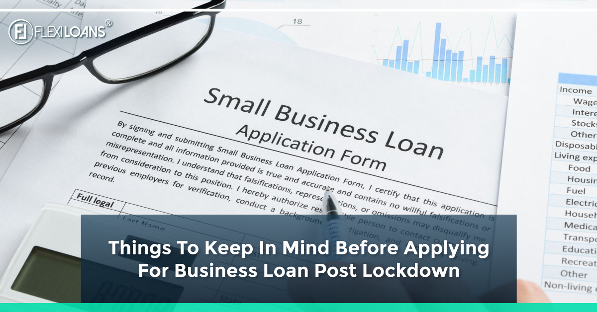 Things To Keep In Mind Before Applying For Business Loan Post Lockdown