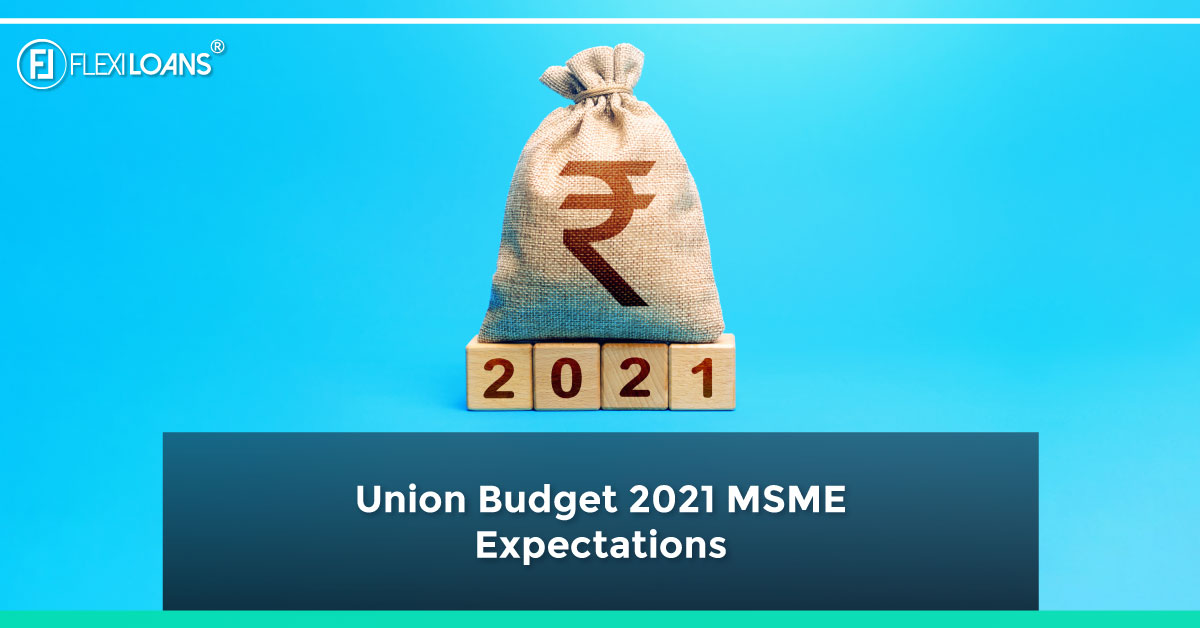 Union Budget 2021 MSME Expectations