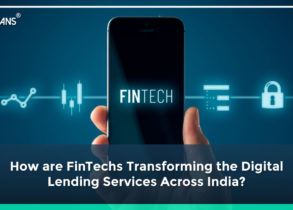 How is Fintechs Transforming the Digital Lending Services across India?