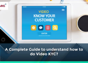 A Complete Guide to understand the process of Video KYC