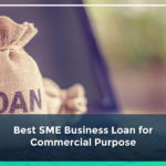 Best SME Business loans for Commercial purposes