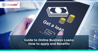 Guide to Online Business Loans: How to apply and Benefits