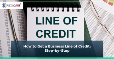 How to Get a Business Line of Credit: Step-by-Step