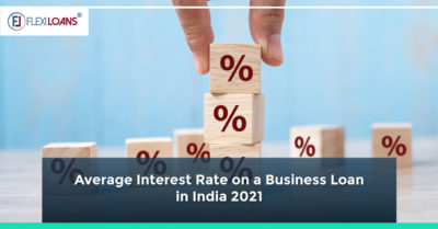 Average Interest Rate on a Business Loan in India 2021