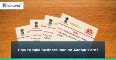 How to Take a Business Loan on Your Aadhaar Card?