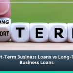 Short-Term Business Loans vs Long-Term Business Loans
