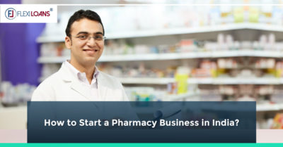 How to Start a Pharmacy Business in India?