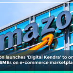 Amazon Launches 'Digital Kendra' to Onboard MSMEs on E-Commerce Marketplace