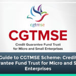 Guide to CGTMSE Scheme: Credit Guarantee Fund Trust for Micro and Small Enterprises