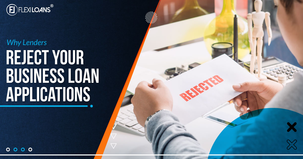 11 Reasons Why Lenders Reject Business Loan Applications